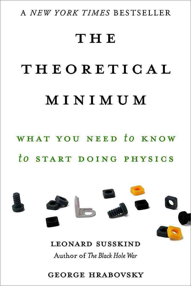 The Theoretical Minimum By Susskind, Leonard/ Hrabovsky, George