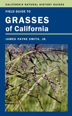 Field Guide to Grasses of California By Smith, James P./ Simpson, Kathy (ILT)